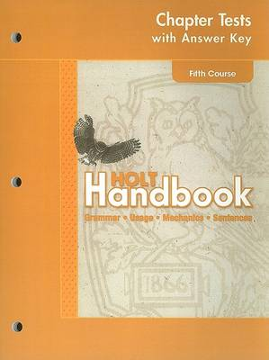 Holt Handbook Chapter Tests with Answer Key, Fifth Course by Holt Rinehart & Winston