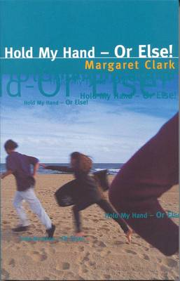 Hold My Hand or Else by Margaret Clark