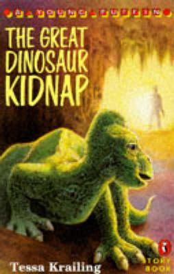 The Great Dinosaur Kidnap by Tessa Krailing