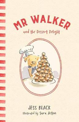Mr Walker and the Dessert Delight by Jess Black