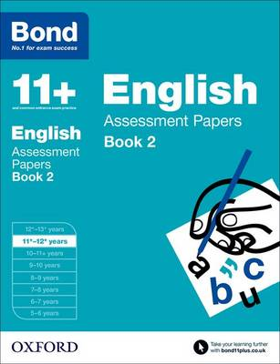 Bond 11+: English: Assessment Papers: 11+-12+ years Book 2 by Sarah Lindsay