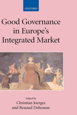 Good Governance in Europe's Integrated Market by Renaud Dehousse