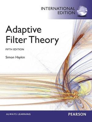 Adaptive Filter Theory : International Edition by Simon Haykin