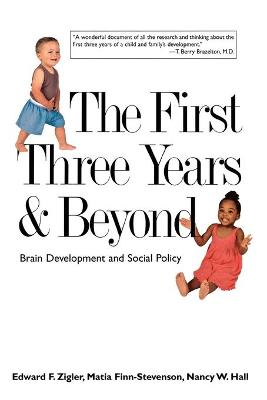 The First Three Years and Beyond by Edward F. Zigler