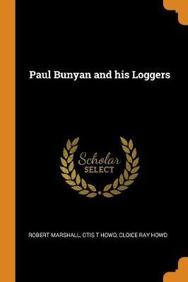 Paul Bunyan and His Loggers book