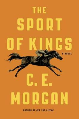 The Sport of Kings by C. E. Morgan