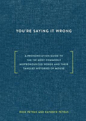 You're Saying It Wrong book