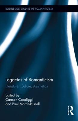 Legacies of Romanticism by Carmen Casaliggi