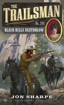 The Trailsman: #395 Black Hills Deathblow by Jon Sharpe