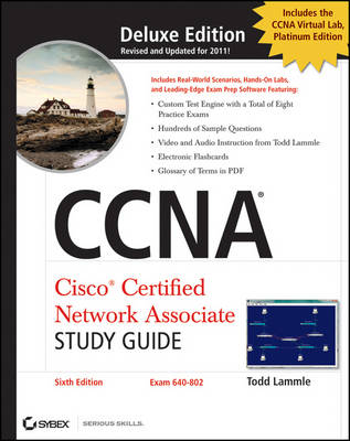 CCNA: Cisco Certified Network Associate Deluxe Study Guide by Todd Lammle