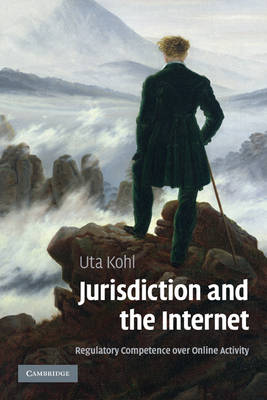 Jurisdiction and the Internet by Uta Kohl