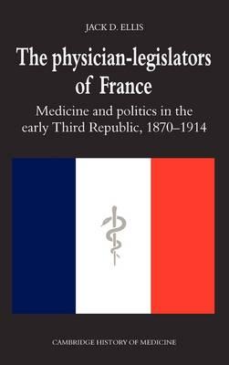 Physician-Legislators of France by Jack Ellis