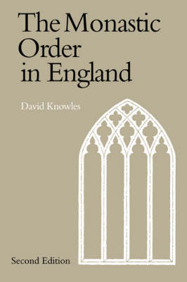 Monastic Order in England by Dom David Knowles