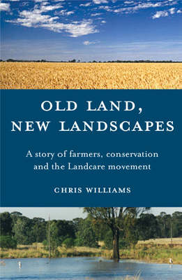 Old Land, New Landscapes by Chris Williams
