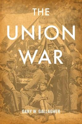 The Union War by Gary W. Gallagher