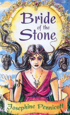 Bride of the Stone by Josephine Pennicott