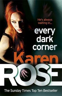 Every Dark Corner (The Cincinnati Series Book 3) by Karen Rose