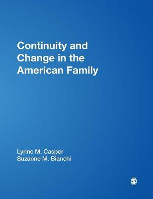 Continuity and Change in the American Family by Lynne M. (Marie) Casper