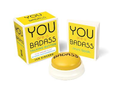 You Are a Badass Talking Button: Five Nuggets of In-Your-Face Inspiration by Jen Sincero