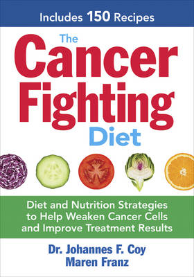 The Cancer-Fighting Diet by Johannes F. Coy