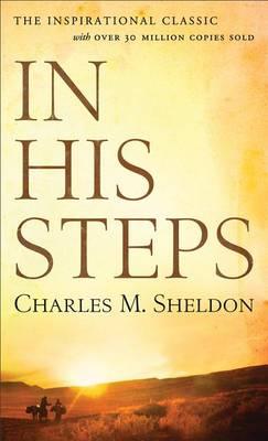 In His Steps by Charles Monroe Sheldon