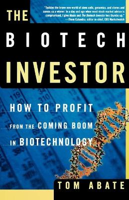 The Biotech Investor by Tom Abate