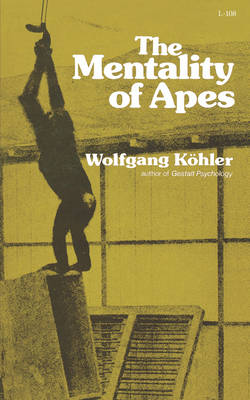 The Mentality of Apes by Wolfgang Kohler