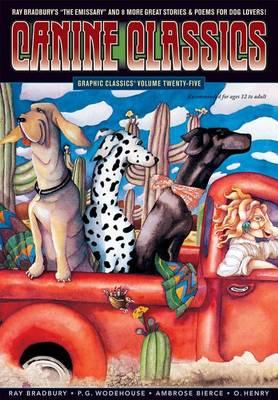 Graphic Classics Graphic Classics Volume 25: Canine Feline Classics Canine/ Feline Classics volume 25 by Ray Bradbury