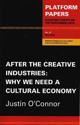 After the Creative Industries by Justin O'Connor