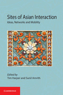 Sites of Asian Interaction by Tim Harper