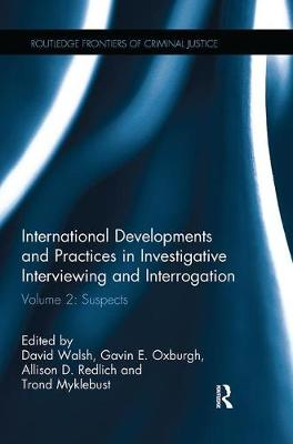 International Developments and Practices in Investigative Interviewing and Interrogation by David Walsh