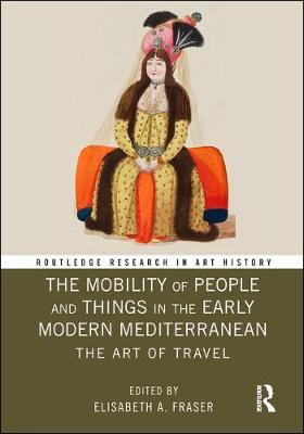 Mobility of People and Things in the Early Modern Mediterranean book