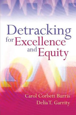 Detracking for Excellence and Equity by Carol Corbett Burris