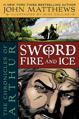 Sword of Fire and Ice by John Matthews