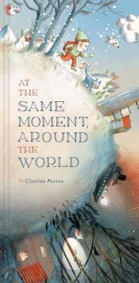 At the Same Moment, Around the World by Clotilde Perrin