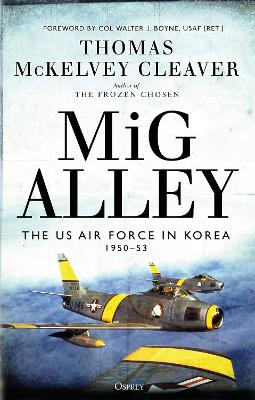 MiG Alley: The US Air Force in Korea, 1950-53 by Thomas McKelvey Cleaver