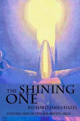 The Shining One by Richard James Hazel
