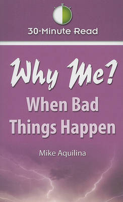 Why Me? When Bad Things Happen by Mike Aquilina