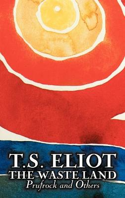 The Waste Land, Prufrock, and Others by T. S. Eliot, Poetry, Drama by Professor T S Eliot