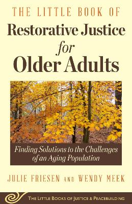 The Little Book of Restorative Justice for Older Adults by Julie Friesen
