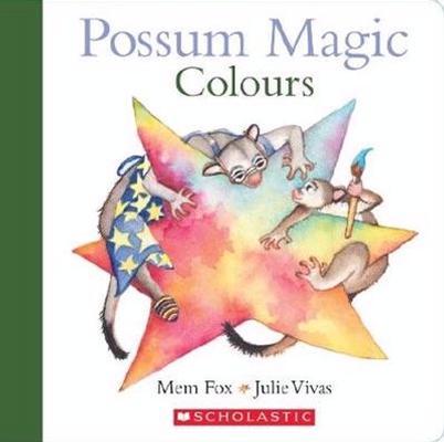 Possum Magic Colours by Mem Fox