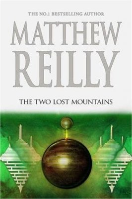 The Two Lost Mountains: A Jack West Jr Novel 6 by Matthew Reilly