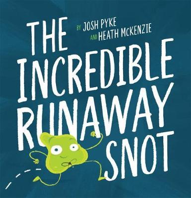 The Incredible Runaway Snot book