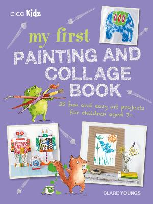 My First Painting and Collage Book by Clare Youngs