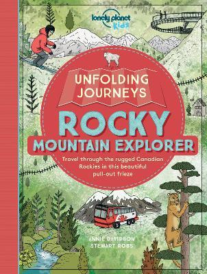Unfolding Journeys Rocky Mountain Explorer by Lonely Planet Kids