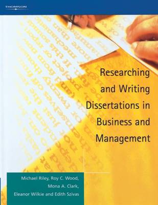 Researching and Writing Dissertations in Business and Management by Mona Clark