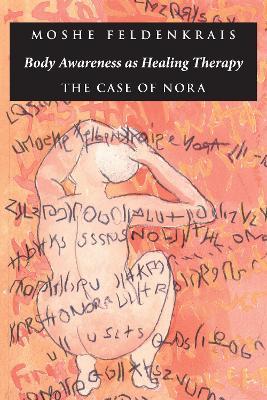 Body Awareness Healing Therapy by Moshe Feldenkrais