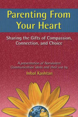 Parenting From Your Heart by Inbal Kashtan