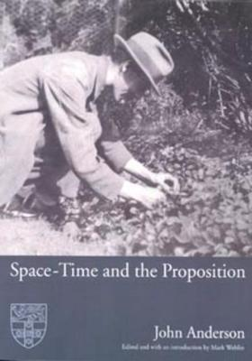 Space-Time and the Proposition by John Anderson