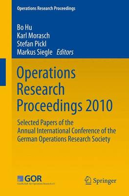 Operations Research Proceedings 2010 by Bo Hu